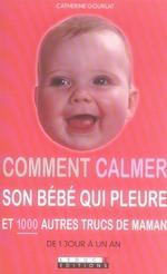 Couverture de Comment calmer son bebe qui pleure et 1000 autres trucs de maman