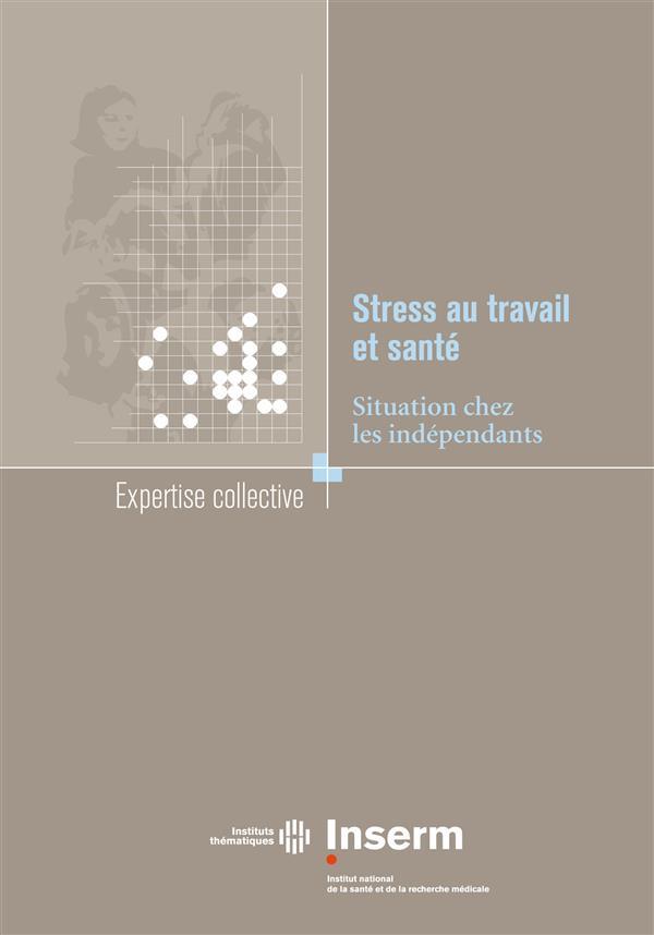 Stress au travail et santé ; situation chez les indépendants