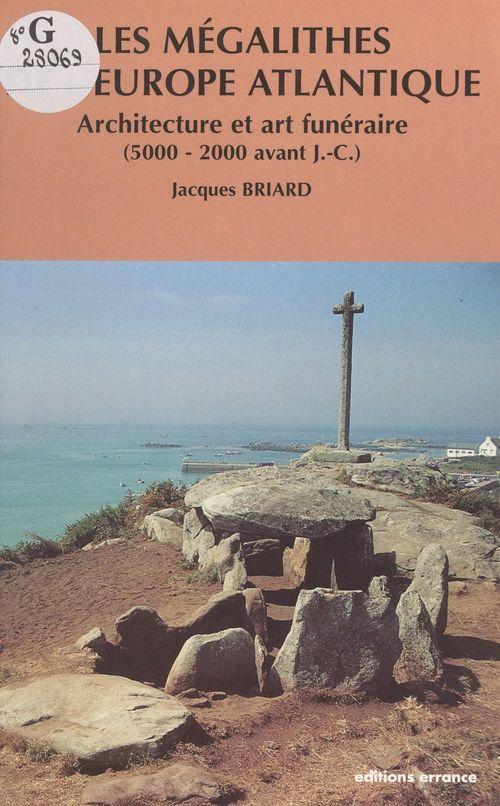 Les mégalithes de l'Europe atlantique