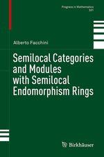 Semilocal Categories and Modules with Semilocal Endomorphism Rings  - Alberto Facchini