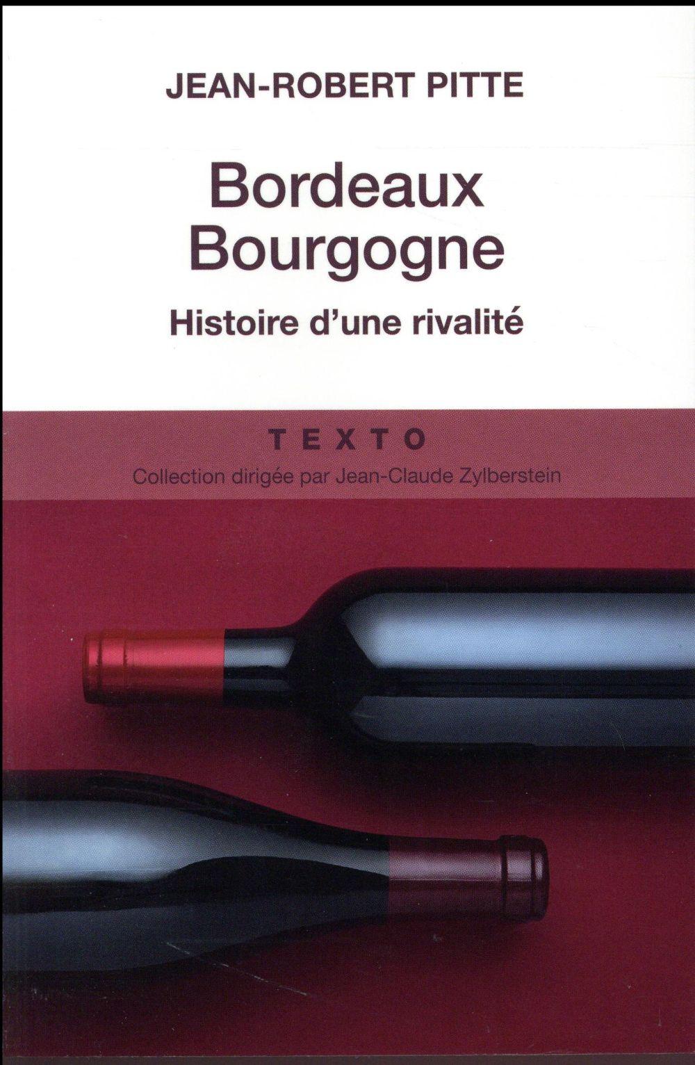 Bordeaux-Bourgogne ; les passions rivales