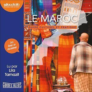 Guides bleus ; le Maroc ; guide culturel et pratique