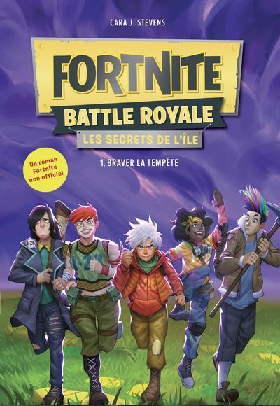 Fortnite battle royale - les secrets de l'île T.1 ; braver la tempête