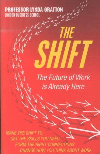 The shift - the future of work is already here