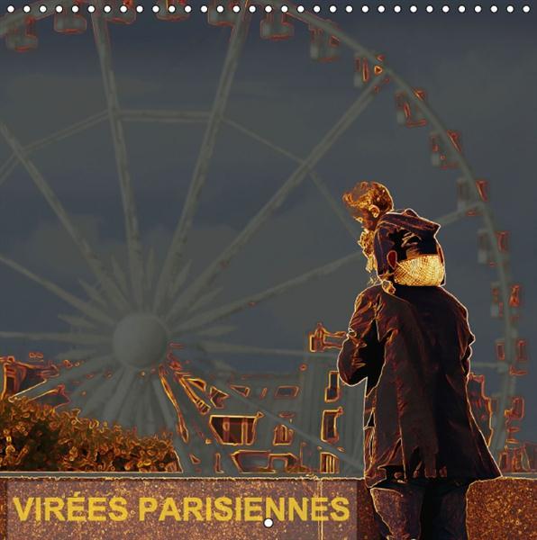Virées parisiennes ; calendrier mural 2016 300 300 mm square