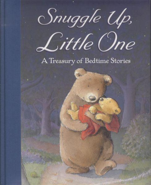 Snuggle up, little one - a treasury of bedtime stories