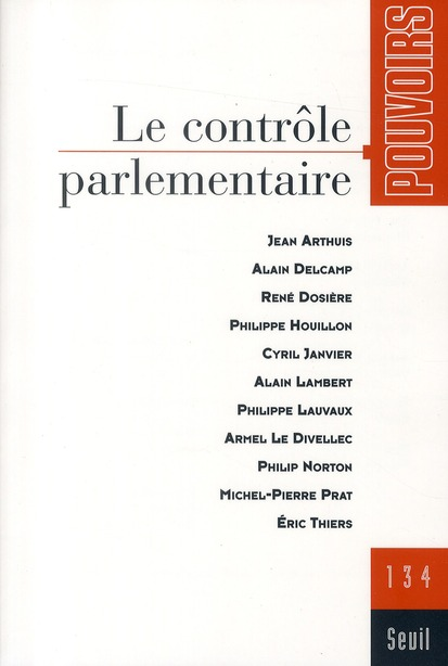 Revue pouvoirs t.134; le controle parlementaire