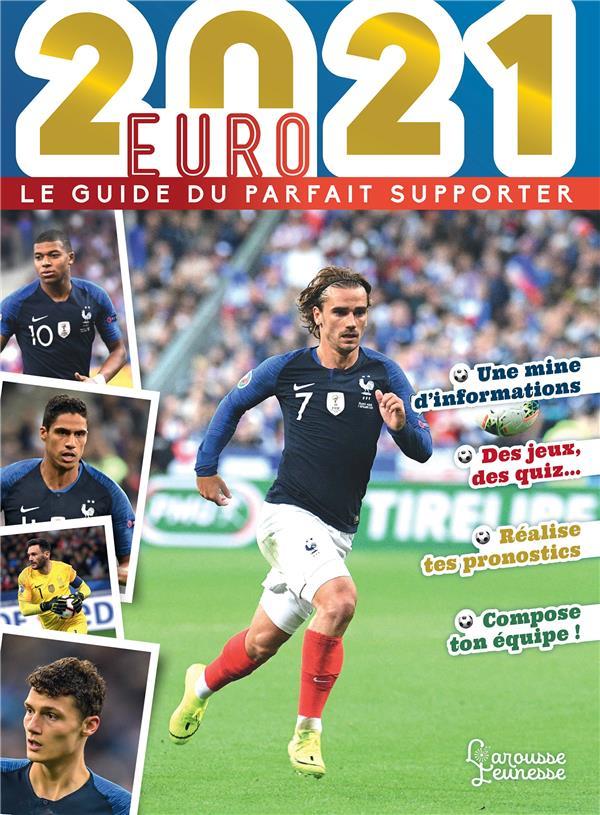 Euro 2021, le guide du parfait supporter
