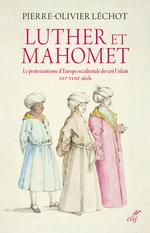 Vente Livre Numérique : Luther et Mahomet - Le protestantisme d'Europe occidentale devant l'islam  - Pierre-Olivier Léchot