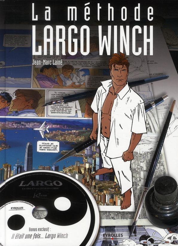 Largo Winch ; la méthode ; faire son premier album avec deux maîtres de la BD