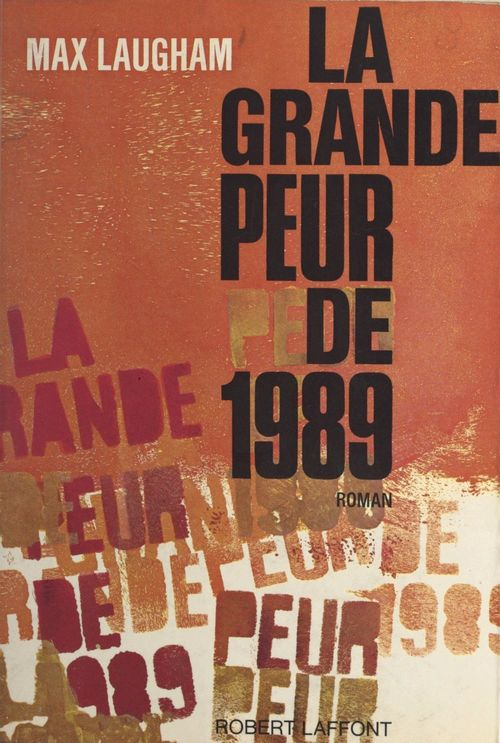 La grande peur de 1989  - Max Laugham