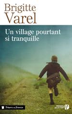 Un village pourtant si tranquille  - Brigitte Varel - Brigitte VAREL
