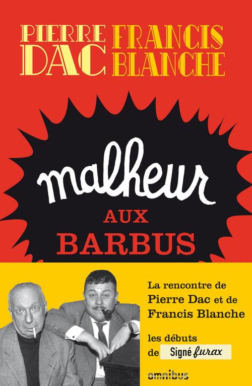 Malheur aux barbus (Nouvelle édition)  - Pierre Dac  - Francis BLANCHE