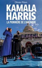 Vente EBooks : Kamala Harris, la pionnière de l'Amérique  - Olivier PITON
