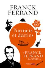 Vente EBooks : Portraits et destins  - Franck Ferrand