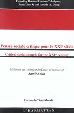 Pensée sociale critique pour le XXIè siècle/Critical social thought for the XXIst century  - Amady Aly Dieng - Sams Dine Sy - Bernard Founou-Tchuigoua - Dieng/Sy