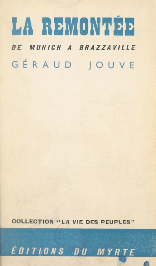 La remontée de Munich à Brazzaville  - Géraud Jouve