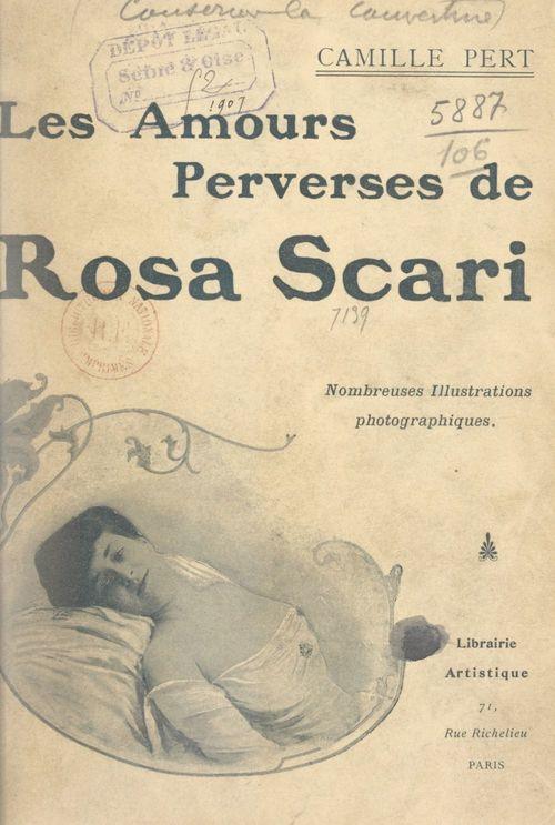 Les amours perverses de Rosa Scari  - Camille Pert