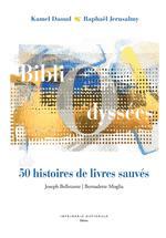 Bibliodyssées ; 50 histoires de livres sauvés