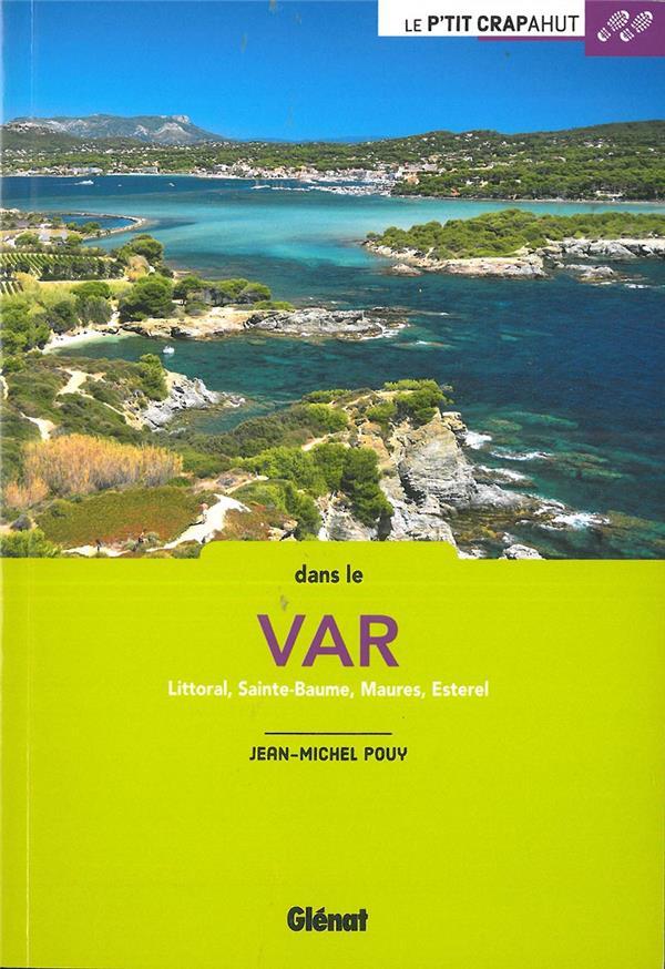 Dans le Var ; littoral, Sainte-Baume, Maures, Esterel