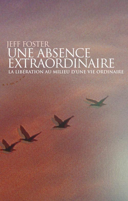 Une absence extraordinaire ; la libération au milieu d'une vie ordinaire