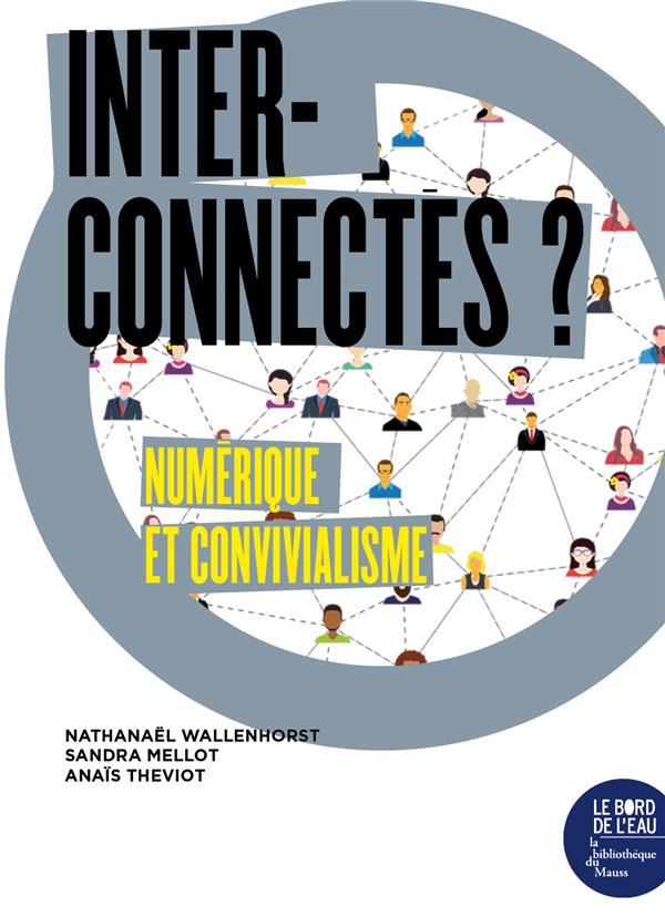 Interconnectés ? numérique et convivialisme