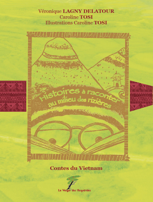 Contes du Vietnam - Histoires à raconter au milieu des rizières