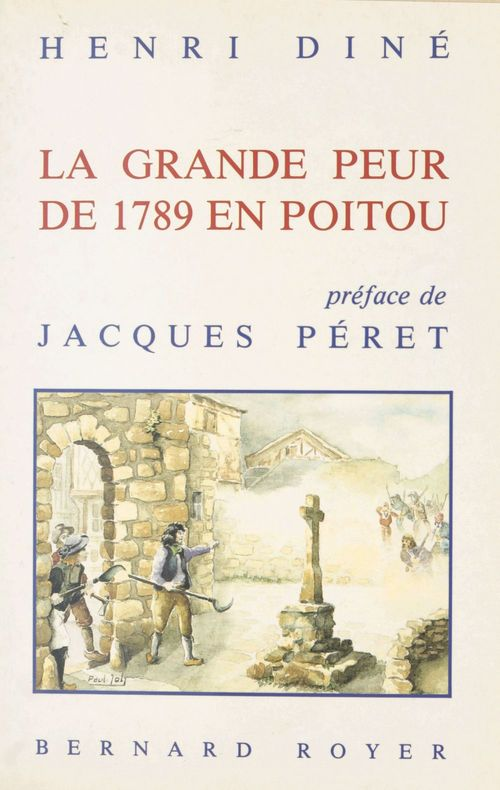 La grande peur de 1789 en poitou  - Henri Diné