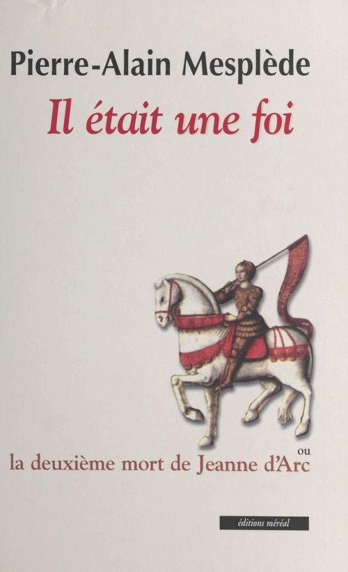 Il était une foi : la deuxième mort de Jeanne d'Arc