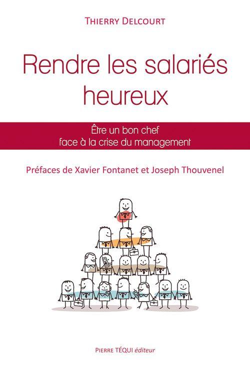 Rendre les salariés heureux ; être un bon chef face à la crise du management