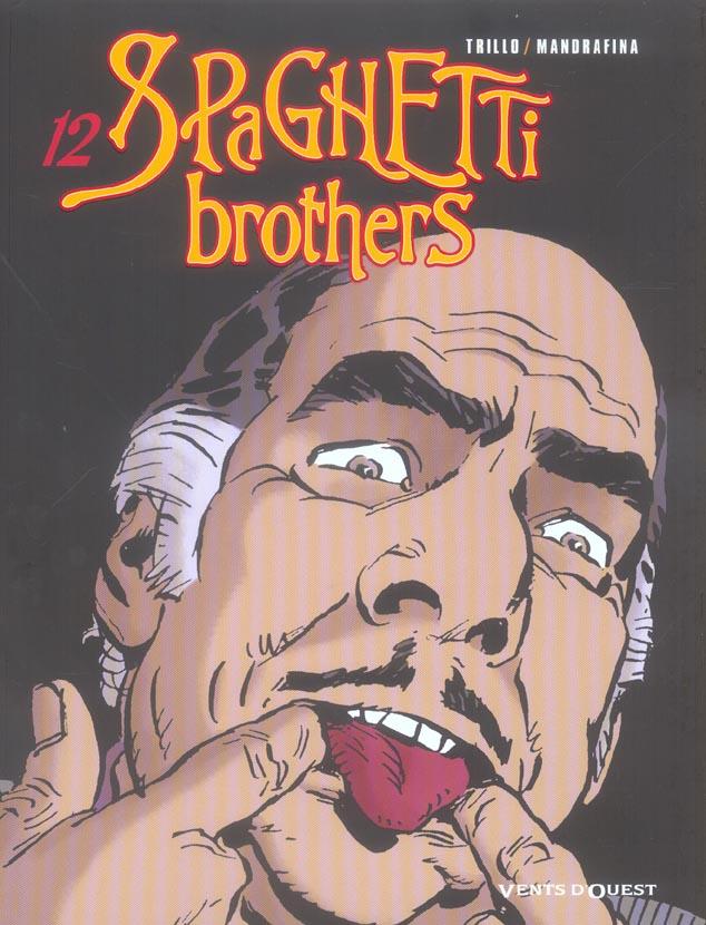 spaghetti brothers t.12