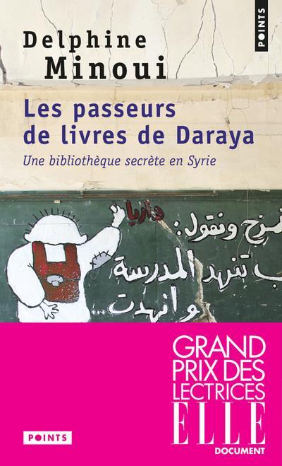 Les passeurs de livres de Daraya ; une bibliothèque secrète en Syrie