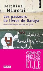 Couverture de Les passeurs de livres de daraya ; une bibliothèque secrète en syrie