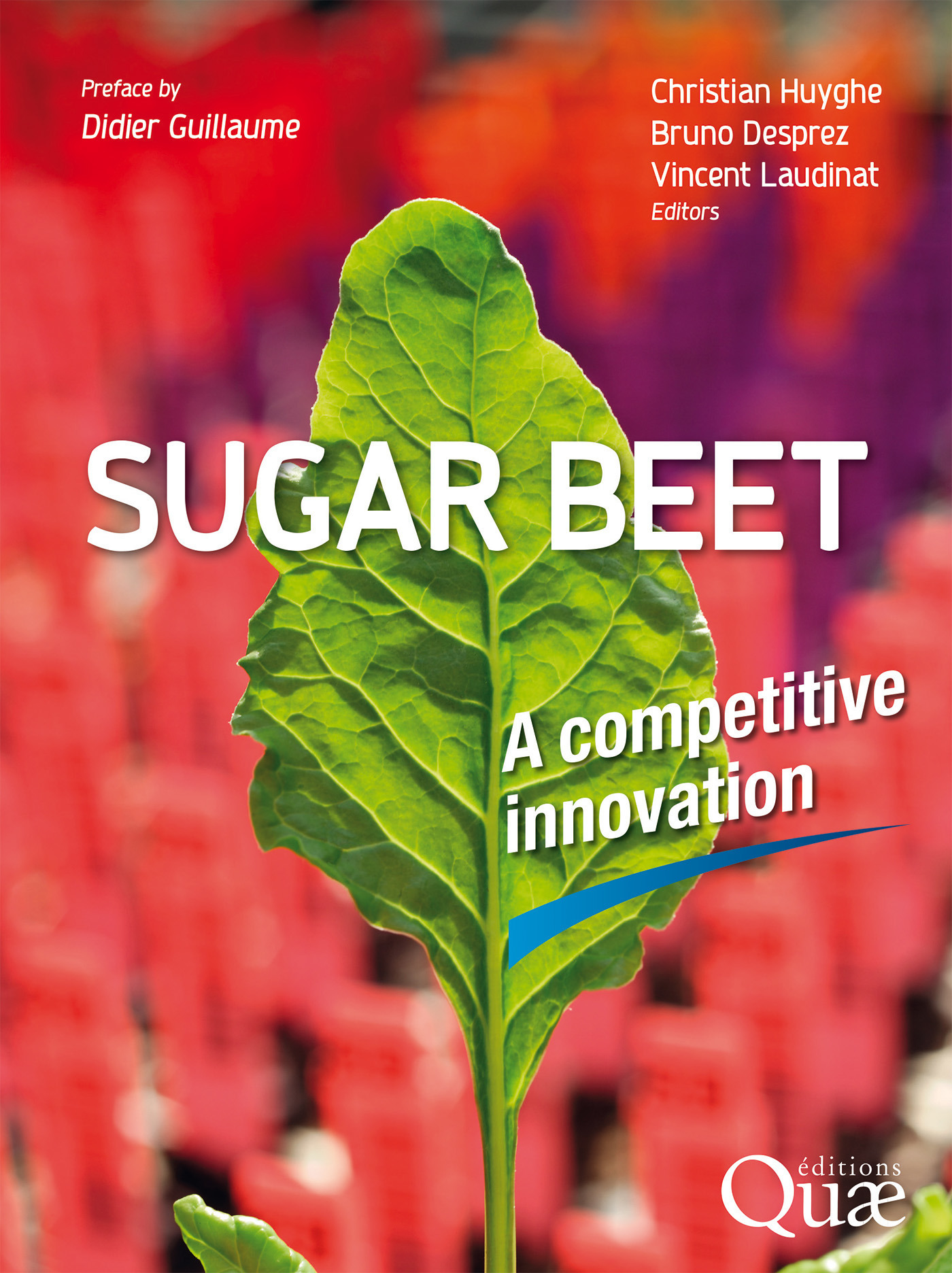Sugar beet ; a competitive innovation. preface by didier guillaume