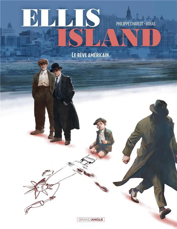 Ellis island t.2 ; le rêve américain