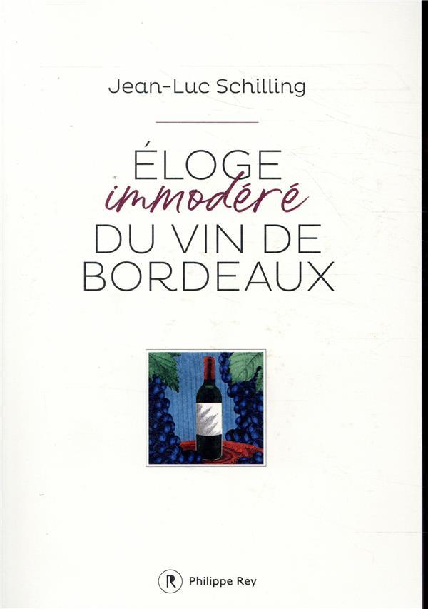 ELOGE IMMODERE DU VIN DE BORDEAUX