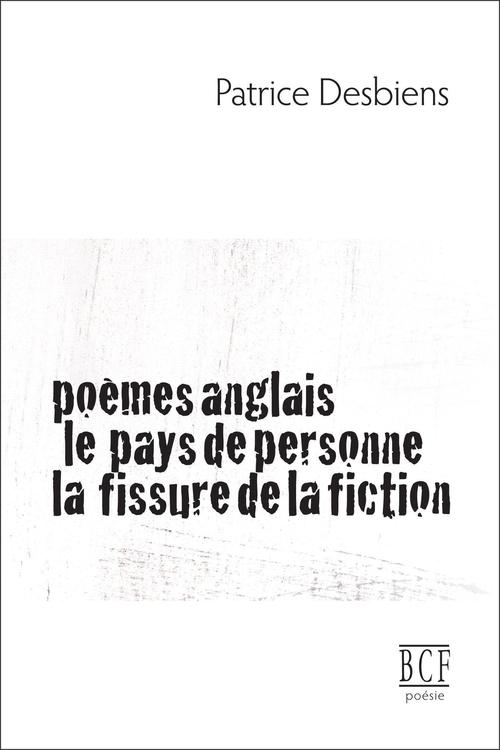Poèmes anglais ; le pays de personne ; la fissure de la fiction
