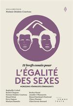 Couverture de 11 brefs essais pour l'égalité des sexes ; horizons féministes émergents
