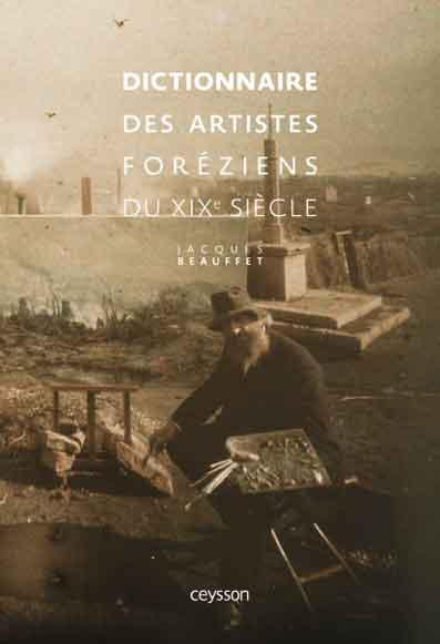 Dictionnaire des artistes foréziens du XIXe siècle