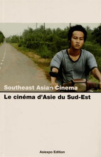 Southeast asian cinema ; le cinéma d'asie du sud-est
