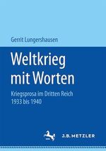 Weltkrieg mit Worten  - Gerrit Lungershausen