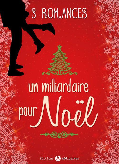 Un milliardaire pour Noël - 3 romances