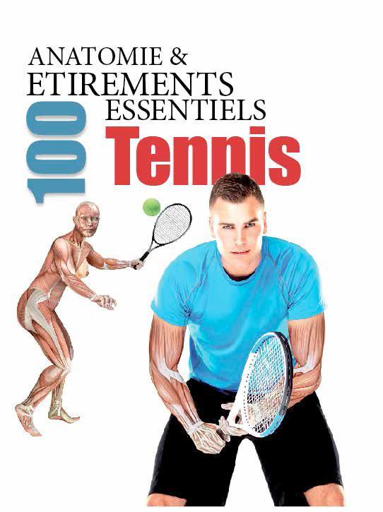 Anatomie & 100 étirements essentiels ; tennis