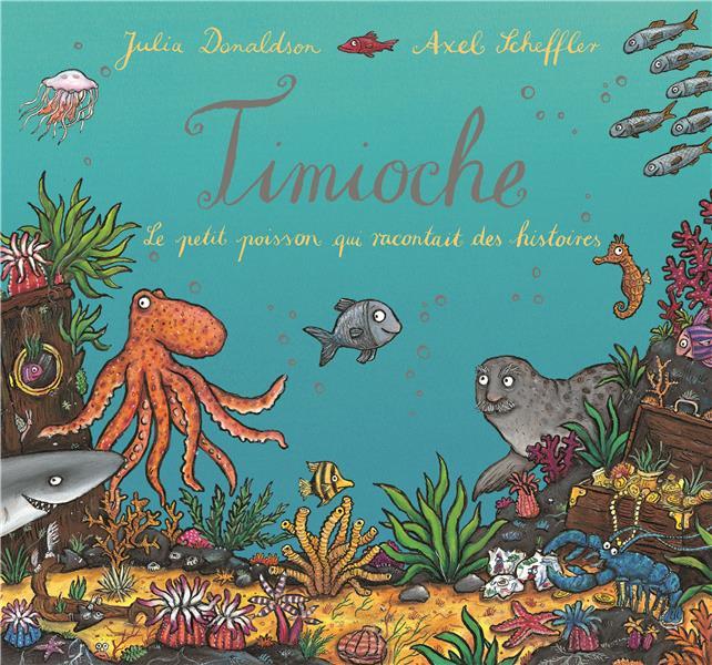 Timioche ; le petit poisson qui racontait des histoires