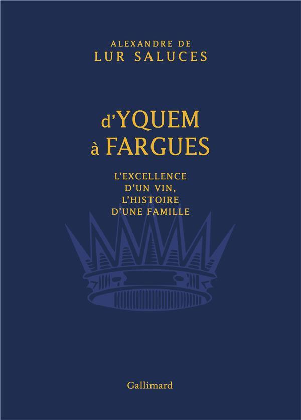 D'Yquem à Fargues ; l'excellence d'un vin, l'histoire d'une famille