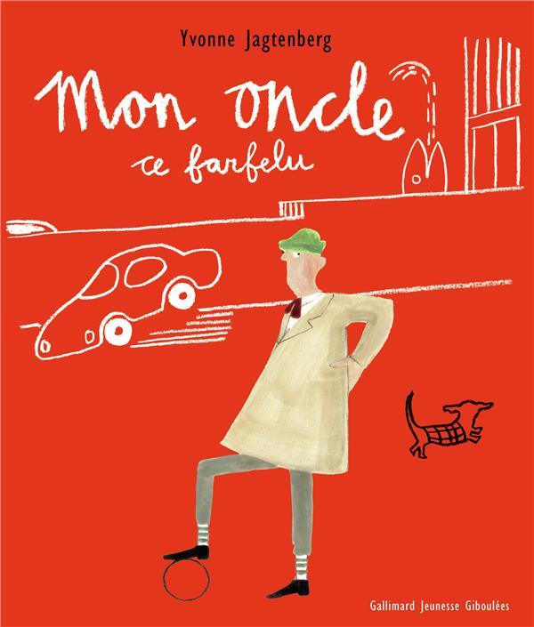 - MON ONCLE, CE FARFELU