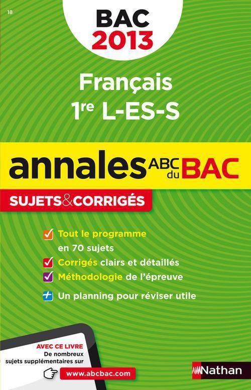 Annales Abc ; Sujets & Corriges; Francais ; 1ere L, Es, S (Edition 2013)