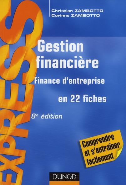 Gestion Financiere ; Finance D'Entreprise En 22 Fiches (8e Edition)