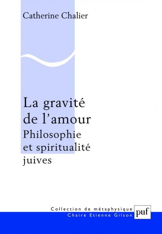 LA GRAVITE DE L-AMOUR - PHILOSOPHIE ET SPIRITUALITE JUIVES