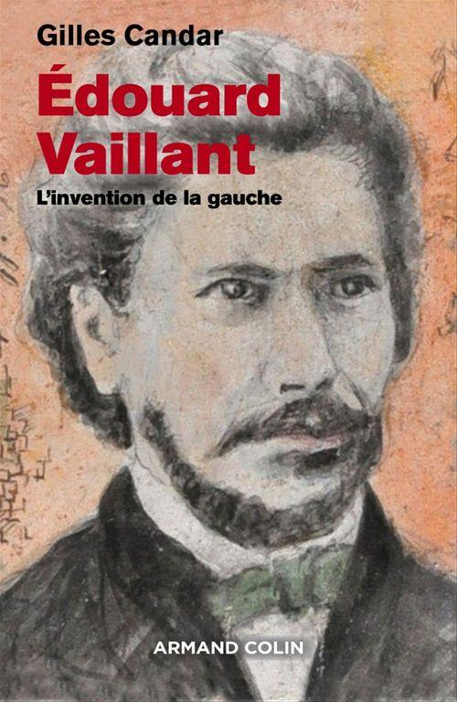 Edouard Vaillant ; l'invention de la gauche